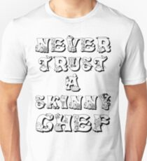 Never Trust A Skinny Cook Slim Fit T-Shirt