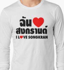 I Heart (Love) Songkran ~ Chan Rak Songkran ~ Thai Language Long Sleeve T-Shirt