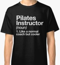 Pilates Instructor Funny Definition Trainer Gift Design Classic T-Shirt