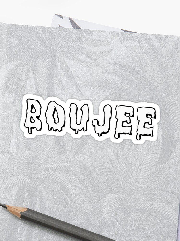 Boujee (dripping letters) Sticker
