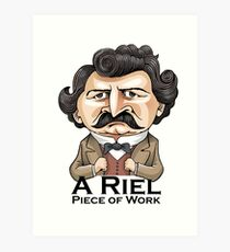 A Riel Piece of Work Art Print