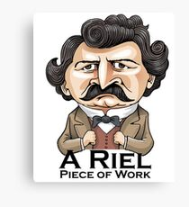 A Riel Piece of Work Canvas Print
