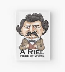 A Riel Piece of Work Hardcover Journal