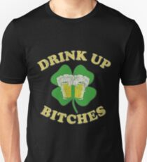 Drink Up Bitches Vintage St. Patrick's Day  Unisex T-Shirt
