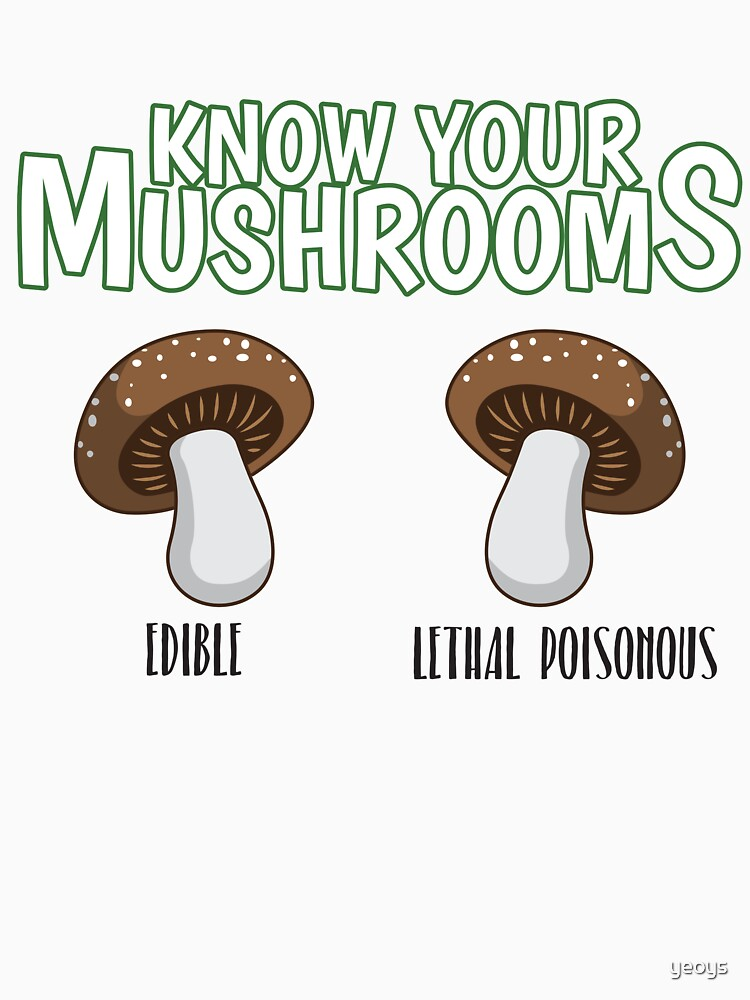 Know Your Mushrooms Edible Lethal Poisonous - Funny Mushroom Pun Gift von yeoys