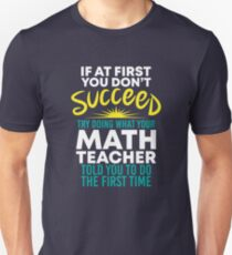 If At First You Dont Succeed - Funny Teacher Gift Unisex T-Shirt