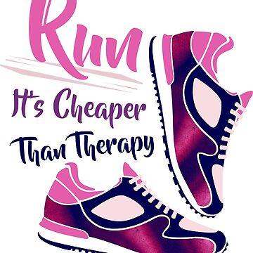 Run It's cheaper than therapy by studioivito