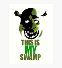 This is MY Swamp Poster Art Print