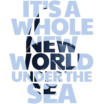 Snorkeling It's a whole New World Under Sea T-shirt by Dhiemeson