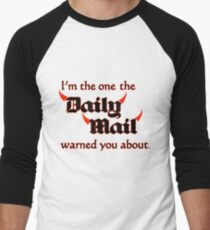 I'm the One the Daily Mail Warned You About! Men's Baseball ¾ T-Shirt