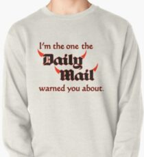 I'm the One the Daily Mail Warned You About! Pullover