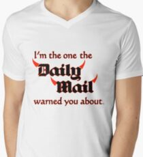I'm the One the Daily Mail Warned You About! Men's V-Neck T-Shirt