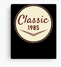 1985 Birthday Gift Vintage Classic 33rd Birthday Present Canvas Print