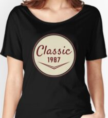 1987 Birthday Gift Vintage Classic 31st Birthday Present Women's Relaxed Fit T-Shirt
