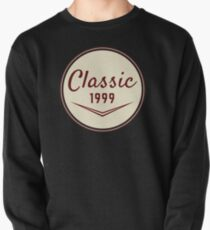 1999 Birthday Gift Vintage Classic 19th Birthday Present Pullover