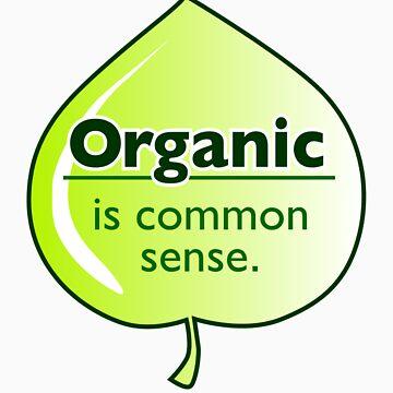 Organic common sense... by SamDantone