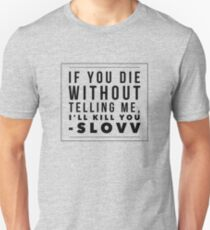 If You Die Without Telling Me... Unisex T-Shirt