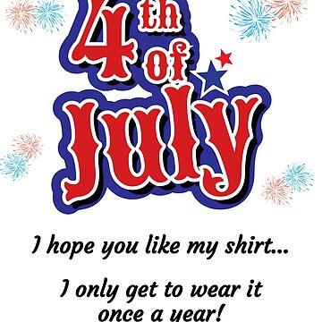 4th of July Patriotic Shirt by Fun-T-Shirts