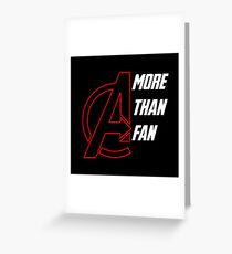 More Than A Fan  Greeting Card