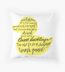 too old to be a duckling! quack quack!  Throw Pillow