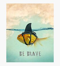 Be Brave - Brilliant Disguise Photographic Print