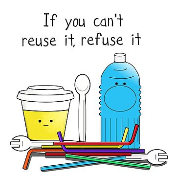 If you can't reuse it refuse it by Byrnsey