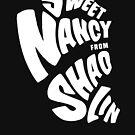 Sweet Nancy - White by SHAOLIN JAZZ