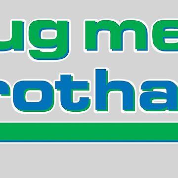 Hug me brotha! by kdm1298