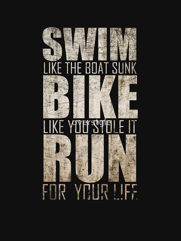 Triathlon - Swim, Bike, Run, Funny Triathlete by overstyle