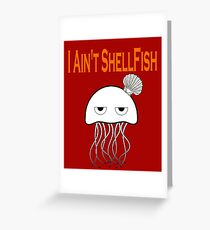 Seashell Jellyfish With Funny Quote Shirt Greeting Card