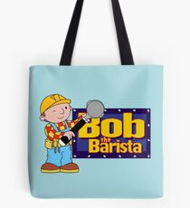 Bob the Barista... Tote Bag