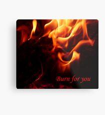 Burn for you Metal Print