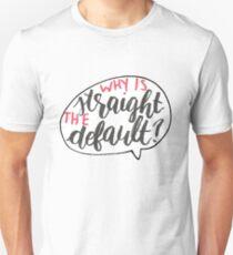 Why Is Straight The Default? - Simon Vs. Unisex T-Shirt