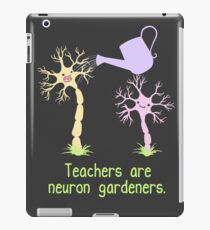 Teachers Are Neuron Gardeners iPad Case/Skin