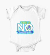There Is No Planet B One Piece - Short Sleeve