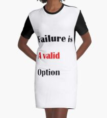 Failure is a valid option Graphic T-Shirt Dress