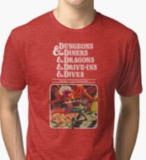 Dungeons & Diners & Dragons & Drive-Ins & Dives: Slightly Larger Image Tri-blend T-Shirt