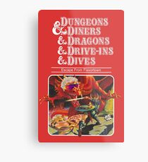 Dungeons & Diners & Dragons & Drive-Ins & Dives: Slightly Larger Image Metal Print