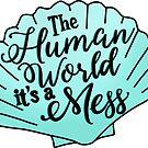 Die menschliche Welt, es ist eine Messe von marleesmarkings