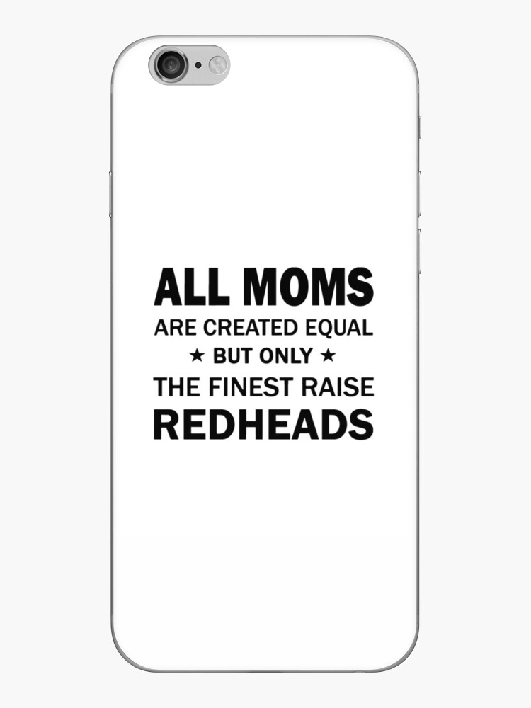 all moms are created equal but only the finest raise redhead t-shirts by AudreyHernandez