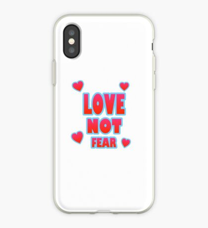 Love Not Fear – (text) iPhone Case