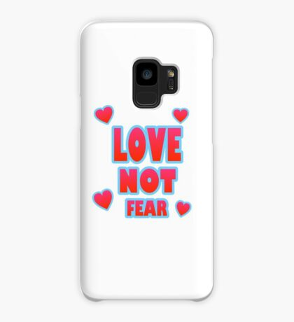 Love Not Fear – (text) Case/Skin for Samsung Galaxy