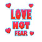Love Not Fear – (text) by alannarwhitney