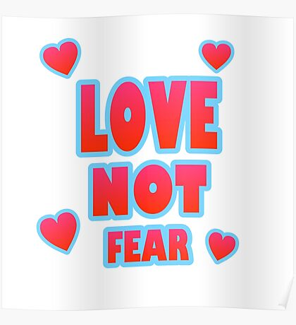 Love Not Fear – (text) Poster