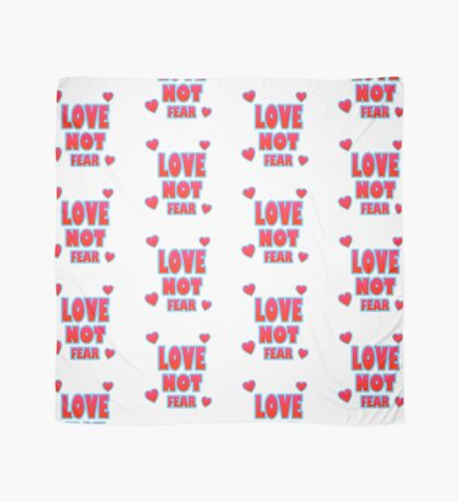 Love Not Fear – (text) Scarf