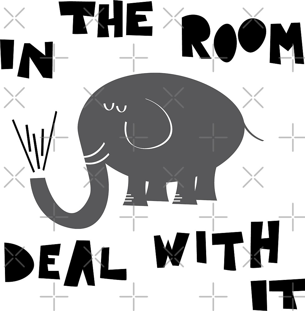 Elephant in the Room - Deal With It by designkitsch
