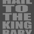 Hail to the King by stonestreet