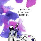 Paint It Like You Mean It by Elli Maanpää