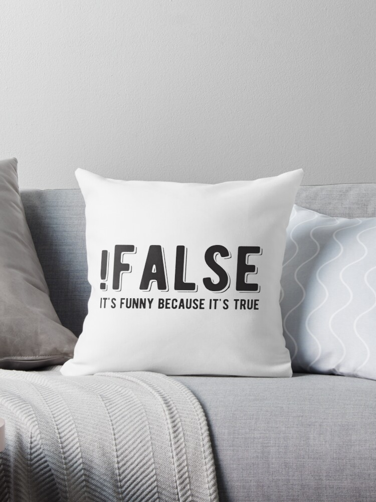 !FALSE it's funny because it's true - Funny Programming Jokes - Light Color by springforce
