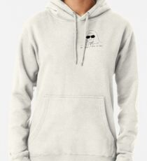She Doesn't Even Go Here Pullover Hoodie